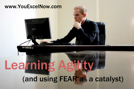Learning agility and using fear as a catalyst