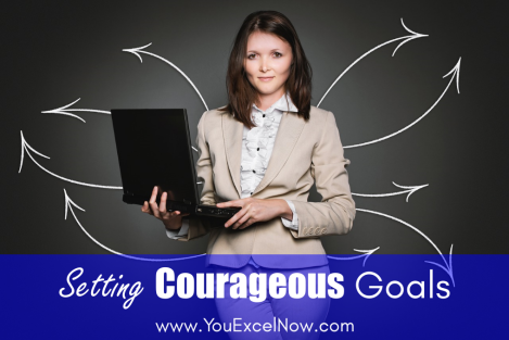 Setting Courageous Goals