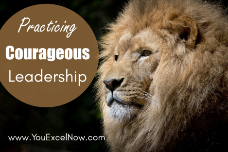 Practicing Courageous Leadership